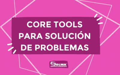 Core Tools para Solución de Problemas