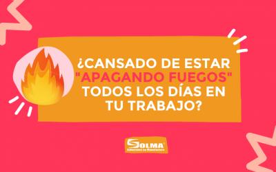 ¿Cansado de estar «apagando fuegos» 🔥 🔥 🔥 todos los días en tu trabajo?