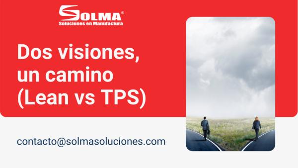 Dos visiones, un camino (Lean vs TPS)