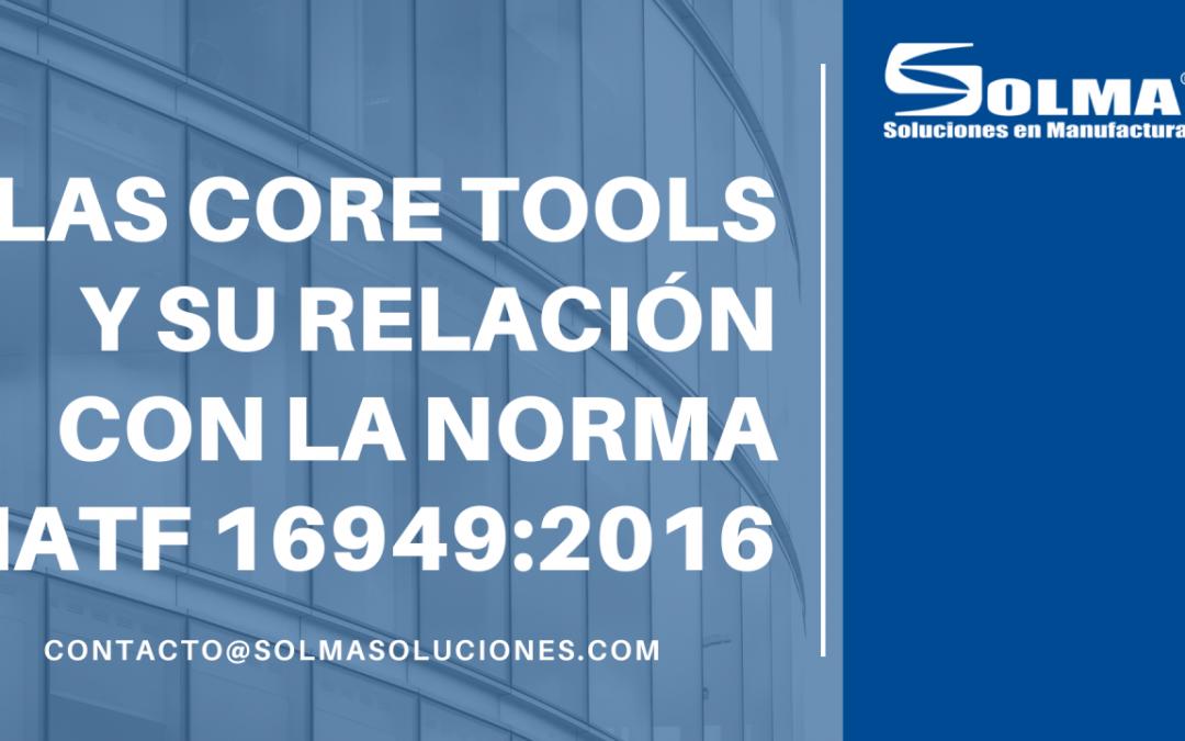 Las Core Tools y su relación con la Norma IATF 16949:2016